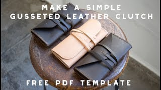Make a Simple Gusseted Leather Clutch (Free PDF Template Download)