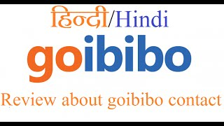 Review about goibibo contact हिन्दी/Hindi