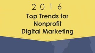 2016 Top Digital Marketing Trends for Nonprofits: Based on Industry Reports