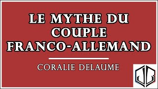 Coralie DELAUME | Le mythe du couple franco-allemand