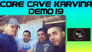 Core Cave Karvina Demo 19 BARO CORO SOM