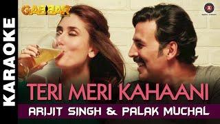 Teri Meri Kahaani (Karaoke + Lyrical)   Gabbar Is Back   Akshay Kumar & Kareena Kapoor