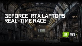 GEFORCE RTX LAPTOPS REAL-TIME RACE