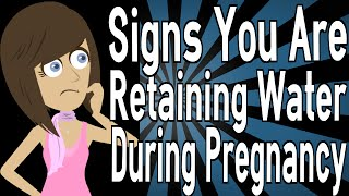 Signs You Are Retaining Water During Pregnancy