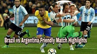 ব্রাজিল বনাম আর্জেন্টিনা প্রীতি ম্যাচ হাইলাইটস | Brazil vs Argentina | Friendly match 09/06/2017 |