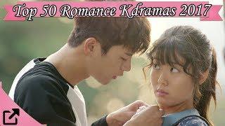 Top 50 Romance Korean Dramas 2017 (All The Time)