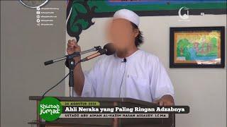 Video Khutbah Jumat - Ahli Neraka yang Paling Ringan Adzabnya - Ustadz Abu Aiman Lc. MA