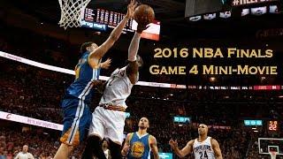2016 NBA Finals Game 4 Mini-Movie