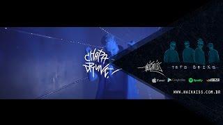 Haikaiss - Chapa Drunk (VIDEOCLIPE OFICIAL)®