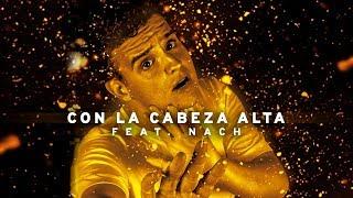 ARKANO - 11. CON LA CABEZA ALTA (con NACH) [prod. TRON DOSH] Videoclip Oficial