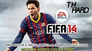 COMO BAIXAR E INSTALAR FIFA 14 ANDROID - ATUALIZADO MODOS DESBLOQUEADOS