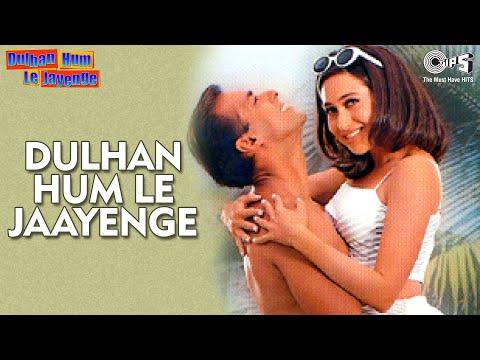 Xxx Mp4 Dulhan Hum Le Jaayenge Title Song Salman Khan Karisma Kapoor 3gp Sex