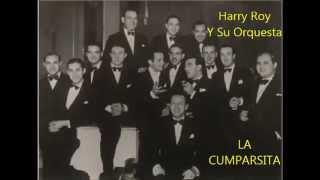 HARRY ROY Y SU ORQUESTA  - LA CUMPARSITA  - ARREGLO EN RUMBA