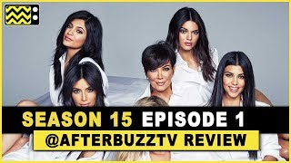 Keeping Up With the Kardashians Season 15 Episode 1 Review & After Show