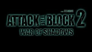 Film 4 Scene Stealers: ATTACK THE BLOCK - 2 (WAR OF SHADOWS) @StefanDavisActs
