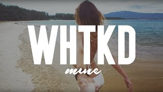 WHTKD - Mine