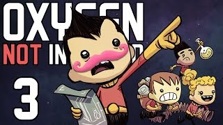 Oxygen Not Included | Part 3 | EVERYTHING IS CONTAMINATED!!