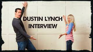 Dustin Lynch Interview