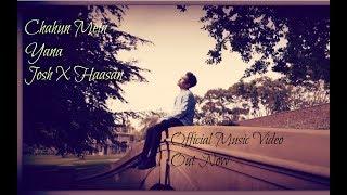 'Chahun Mein Yana' Remix  - Josh X Haasan *OFFICIAL* Video