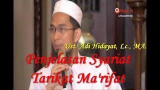 Penjelasan Syariat Tarikat Ma'rifat Ustadz Adi Hidayat, Lc., MA.