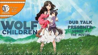 Dub Talk Presents: Summer at the Movies (Season 2) - Wolf Children