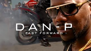 DAN P Fast Forward (Official Video)