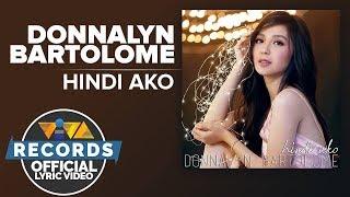 Donnalyn Bartolome — Hindi Ako [Official Lyric Video]