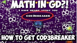 HOW TO GET COD3BREAKER CODE FOR THE VAULT IN GEOMETRY DASH WORLD (UBER HACKER)
