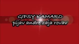 GIPSY KAMARO PIJAV ANDRE ZAJA ROVAV