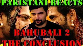 Pakistani Reacts to Baahubali 2 - The Conclusion | Official Trailer