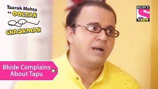 Your Favorite Character | Bhide Complains About Tapu | Taarak Mehta Ka Ooltah Chashmah