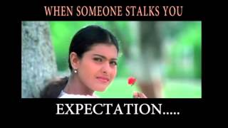 Stalker.. Expectation v/s Reality - MASTIII Bollywood Memes