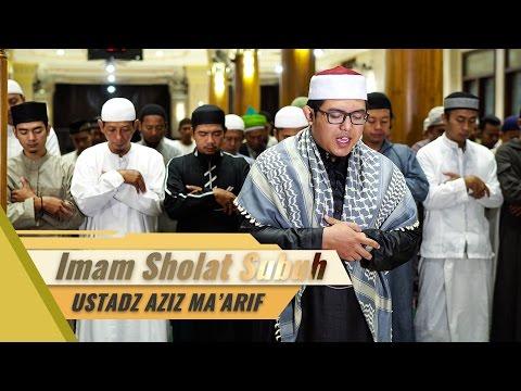 Imam Subuh Ustadz Aziz Ma'arif - Surat Al Fatihah & Surat As Sajda