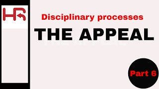 Disciplinary Processes, Part 6: the appeal