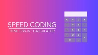 Speed Coding | HTML, CSS, JS - Calculator