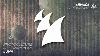 Protoculture & Johnny Yono - Luna (Extended Mix)