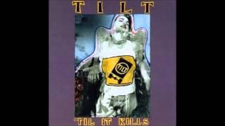 Tilt - 'til it kills (full album)