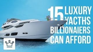 15 Luxury Yachts That Only Billionaires Can Afford