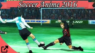 Top 10 Soccer Anime 2016 Football Anime (All The Time)