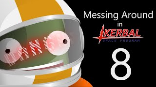 Messing Around in Kerbal Space Program 8