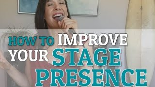 How to improve your stage presence - 3 performance techniques every singer should know