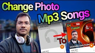 How To Change Song Picture For Android | MP3 music me apni photo kaise lagaye ?