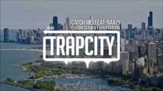 'x1.25 speed' Catch Me - Yellow Claw & Flux Pavilion (feat. Naaz)