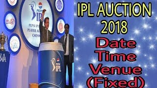 IPL AUCTION 2018 / DATE, TIME, VENUE, LIVE STREAMING /
