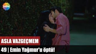 Emin Yağmur'u öptü! | Asla Vazgeçmem 49.Bölüm