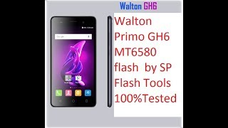 Walton Primo GH6 MT6580 flash  by SP Flash Tools  100%Tested
