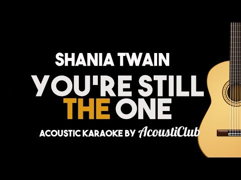 Xxx Mp4 Shania Twain You Re Still The One Acoustic Guitar Karaoke Instrumental With Lyrics 3gp Sex