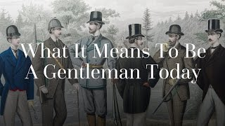 What It Means To Be A Gentleman Today
