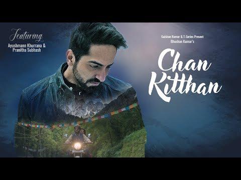 Xxx Mp4 Official Video Chan Kitthan Song Ayushmann Pranitha Bhushan Kumar Rochak Kumaar 3gp Sex