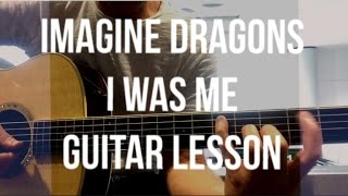 Imagine Dragons I Was Me Guitar Lesson Airport Session